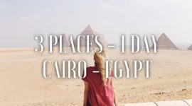 Cairo: Three Must-See Places in One Day